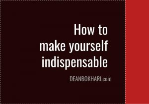 How_to_Make_Yourself_Indispensable