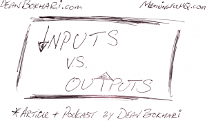 inputs_vs_outputs_by_Dean_Bokhari